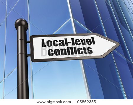Political concept: sign Local-level Conflicts on Building background