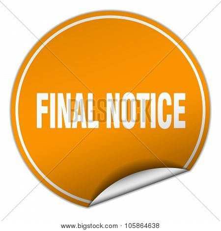 Final Notice Round Orange Sticker Isolated On White