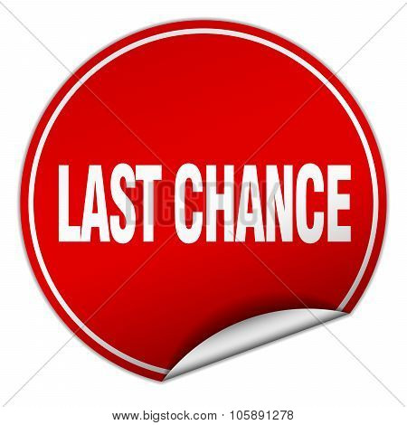 Last Chance Round Red Sticker Isolated On White