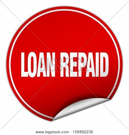 Loan Repaid Round Red Sticker Isolated On White