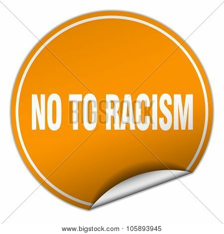 No To Racism Round Orange Sticker Isolated On White