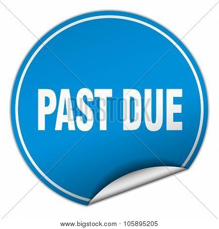Past Due Round Blue Sticker Isolated On White