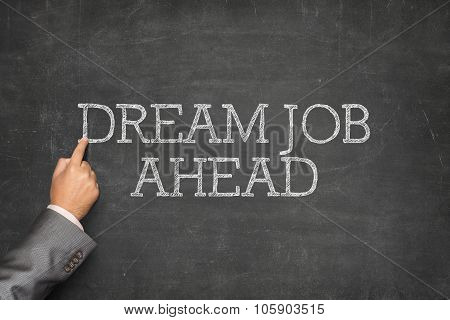 Dream job ahead text on blackboard