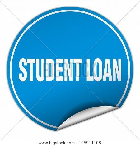 Student Loan Round Blue Sticker Isolated On White