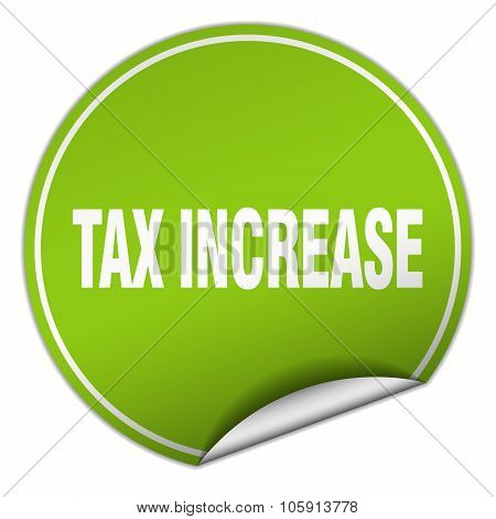 Tax Increase Round Green Sticker Isolated On White