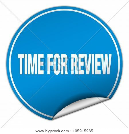 Time For Review Round Blue Sticker Isolated On White