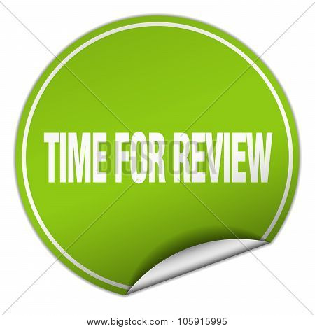 Time For Review Round Green Sticker Isolated On White