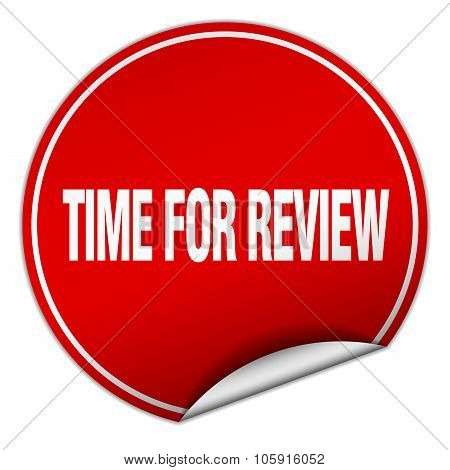 Time For Review Round Red Sticker Isolated On White
