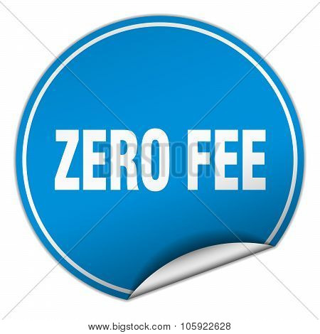 Zero Fee Round Blue Sticker Isolated On White