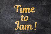 Food Typography Time To Jam On Dark Background. Orange Jam Lettering poster