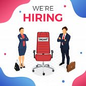 We Re Hiring Concept. Isometric Employment, Recruitment And Hiring. Job Agency Human Resources. Job  poster