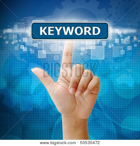 Woman's hand pressing On Touch Screen Keyword Button