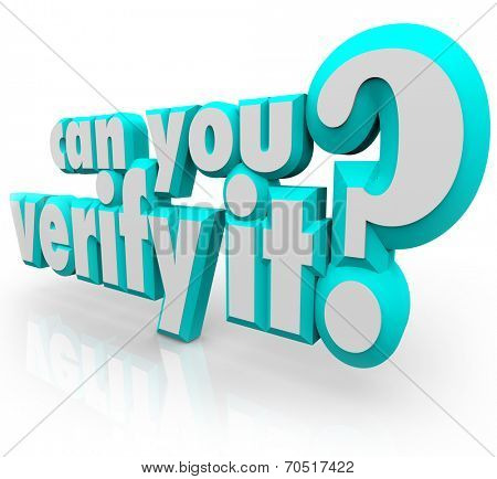 Can You Verify It words in 3d letters asking if a fact can be proven or confirmed