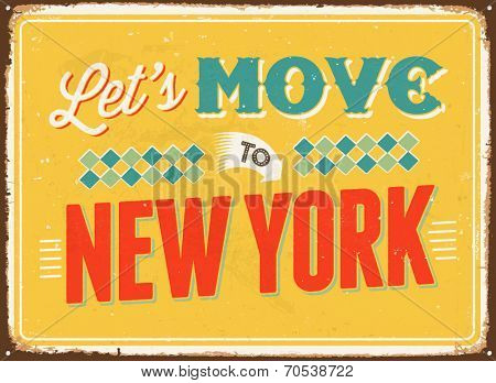 Vintage metal sign - Let's move to New York - Vector EPS 10.