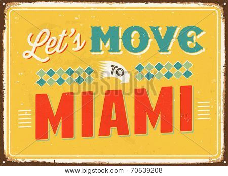 Vintage metal sign - Let's move to Miami - Vector EPS 10.