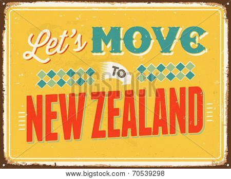 Vintage metal sign - Let's move to New Zealand - Vector EPS 10.