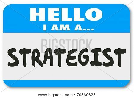 Hello I am a Strategist words on a name tag or sticker to describe yourself as a consultant, big thinker and visionary at a networking event, conference or convention