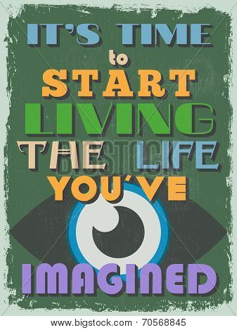 Retro Vintage Motivational Quote Poster. Vector Illustration