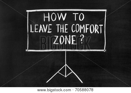 How to leave the comfort zone