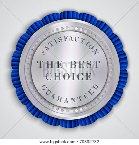 Vector round silver badge label with satisfaction guaranteed and best choice text