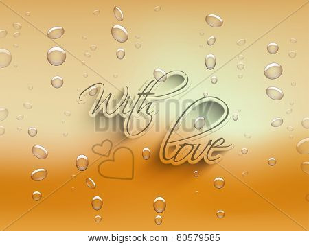 Happy Valentines Day celebration greeting card design with text With Love on water drops background.