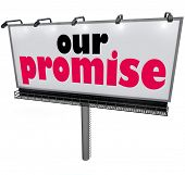 picture of promises  - Our Promise words on a billboard or sign to advertise a guarantee - JPG