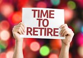 picture of retirement  - Time to Retire card with colorful background with defocused lights - JPG