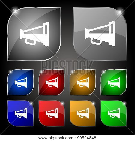 Megaphone Soon, Loudspeaker Icon Sign. Set Of Ten Colorful Buttons With Glare. Vector