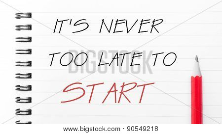 It Is Never Too Late To Start  Written On Notebook Page