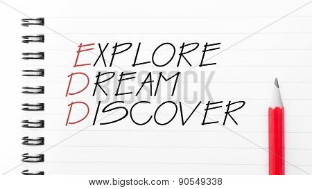 Explore, Dream, Discover  Written On Notebook Page