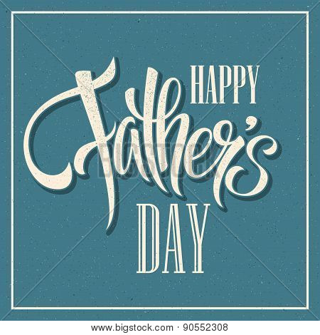 Happy Fathers Day. Hand lettering card. Vector illustration