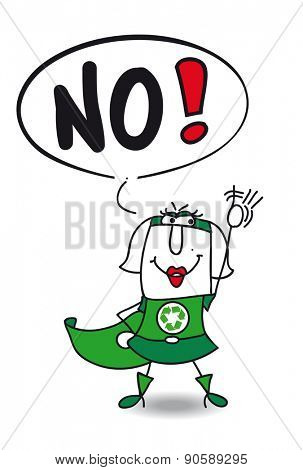 No super recycling woman. The super eco woman is disagree. She said  No.