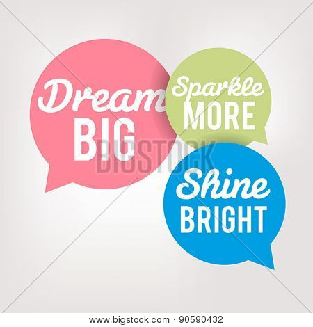 Motivation Quote in Speech Bubbles, Dream Big