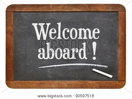 Welcome aboard - text  on a vintage slate blackboard