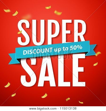 Super Sale Inscription, On The Red Background With Confetti. Super Sale Banner, Poster