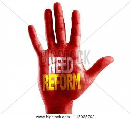 Need Reform written on hand isolated on white background