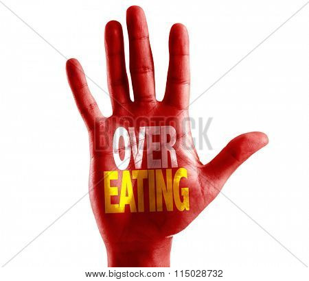 Over Eating written on hand isolated on white background