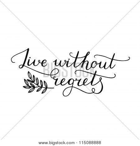 Live without regrets, inspirational card with
