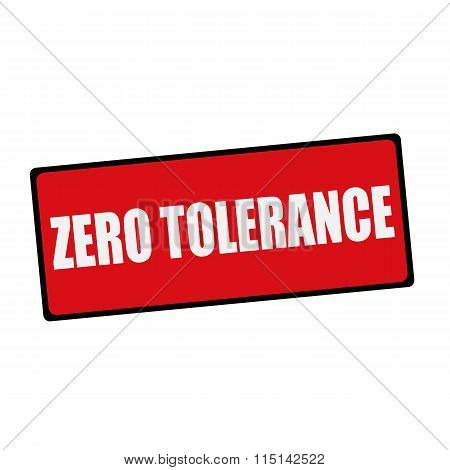 Zero Tolerance Wording On Rectangular Signs