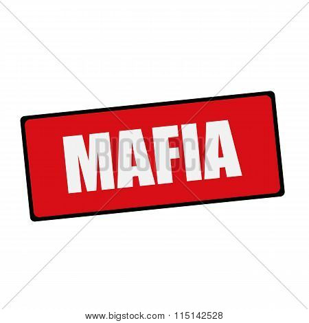 Mafia Wording On Rectangular Signs
