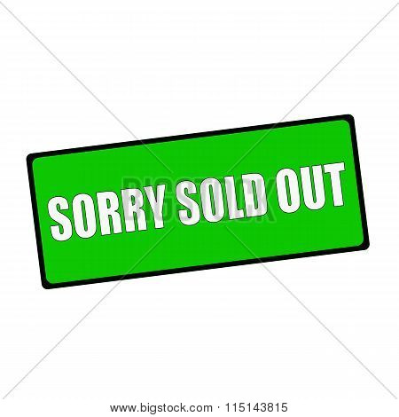 Sorry Sold Out Wording On Rectangular Green Signs