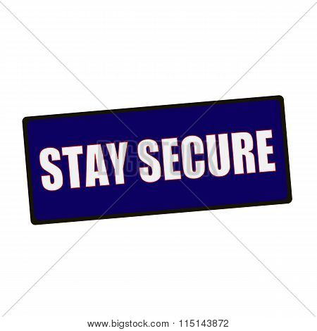 Stay Secure Wording On Rectangular Green Signs