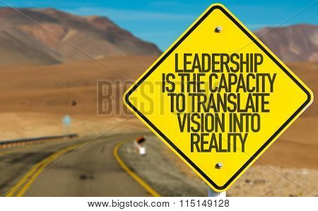 Leadership Is The Capacity To Translate Vision Into Reality sign on desert road