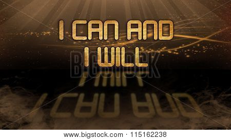 Gold Quote - I Can And I Will