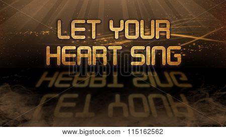 Gold Quote - Let Your Heart Sing