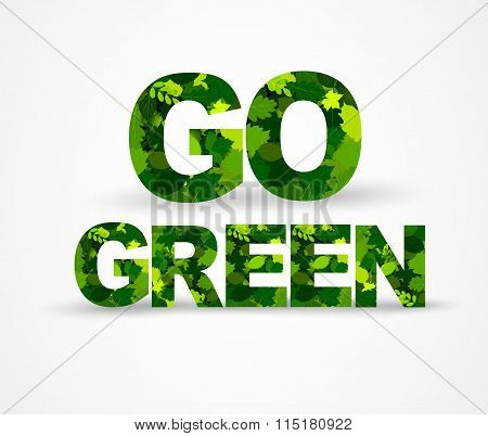 Inscription Go Green green leaves letters. Vector illustration.