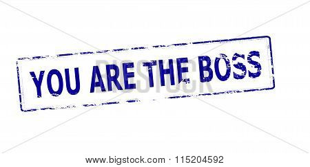 Rubber stamp with text you are the boss inside vector illustration