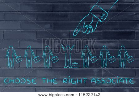 Hand Pointing At One Businessman, With Text Choose The Right Associate
