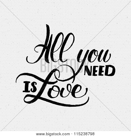 All you need is love Hand Calligraphic phrase