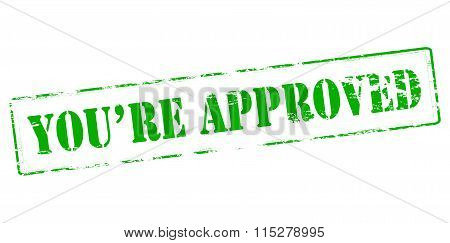 Rubber stamp with text you re approved inside vector illustration
